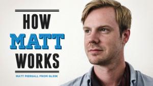 How Matt Works