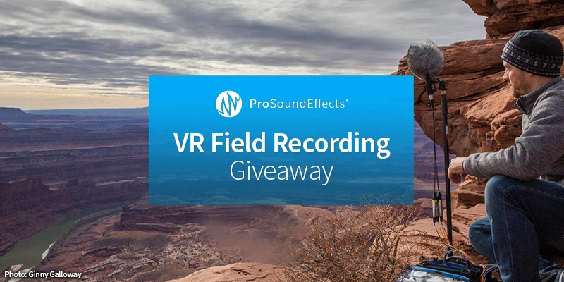 VR Field Recording Giveaway - Pro Sound Effects