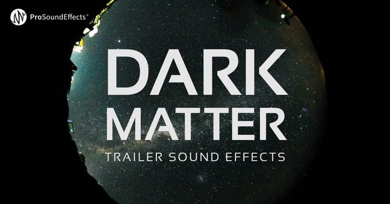 Dark Matter: Trailer Sound Effects