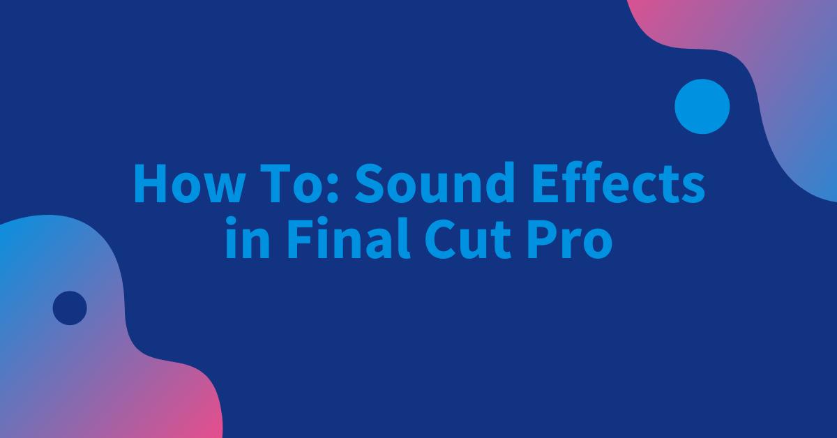 Final Cut Pro Sound Effects