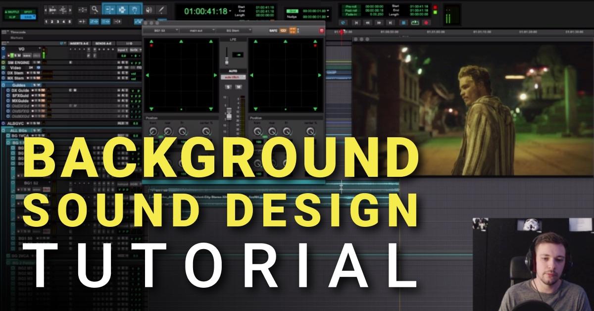 Background Sound Design Tutorial